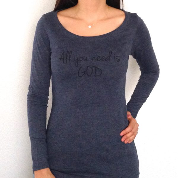 All You Need is God Long Sleeve Top