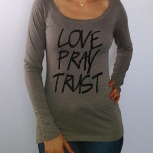 Love Pray Trust Long Sleeve Top