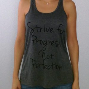 Strive for Progress Not Perfection Tank Top